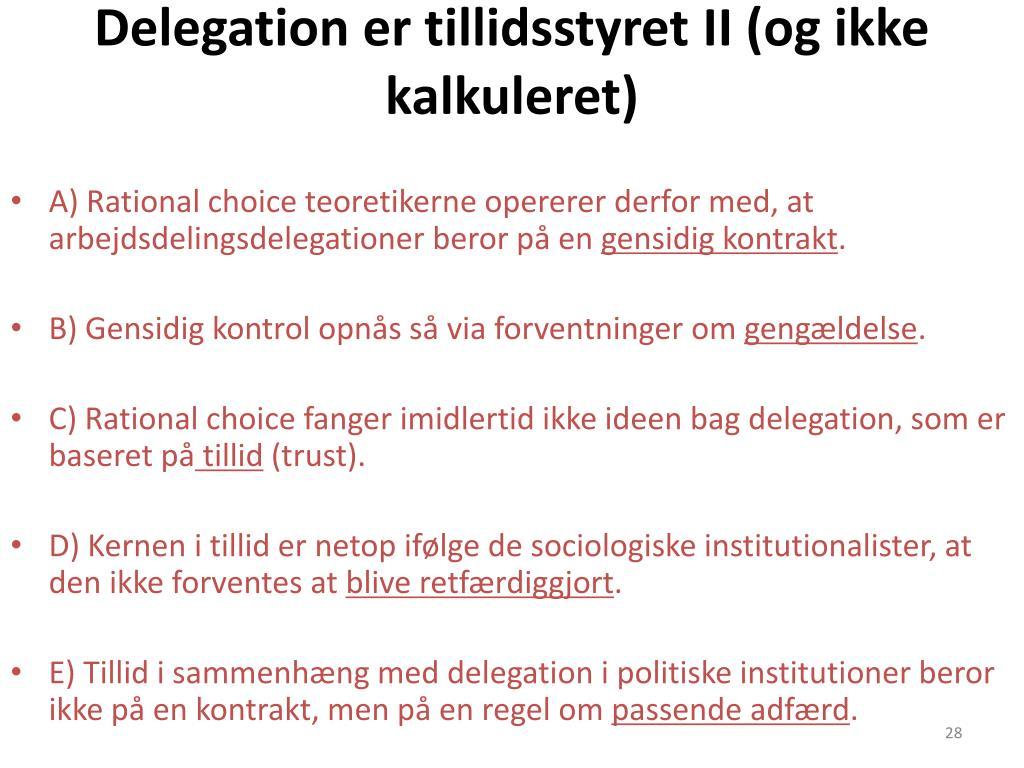 Delegation er tillidsstyret II (og ikke kalkuleret)
