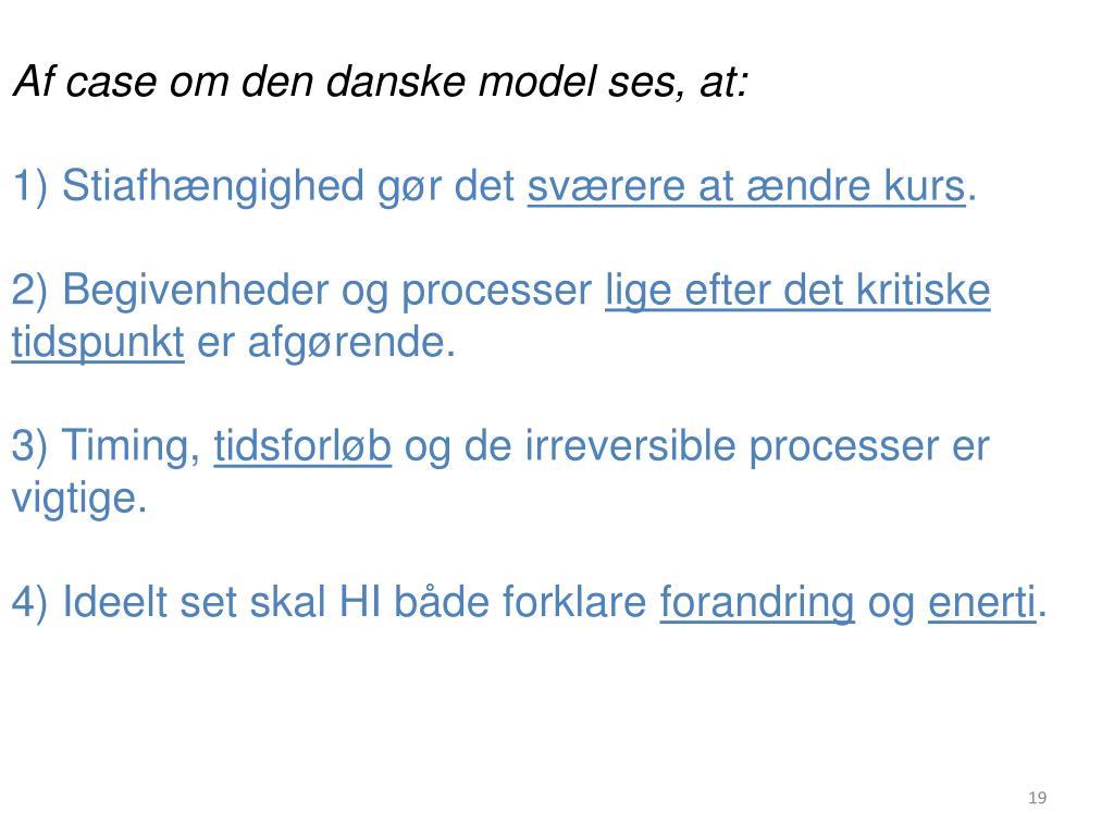 Af case om den danske model ses, at: