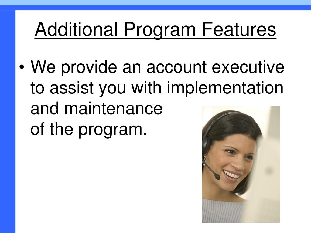 Additional Program Features