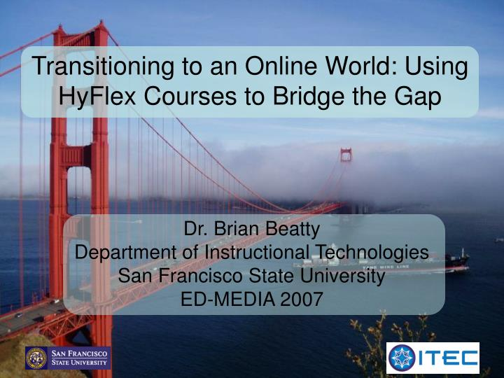 Transitioning to an online world using hyflex courses to bridge the gap