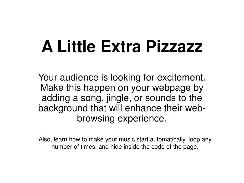 A Little Extra Pizzazz