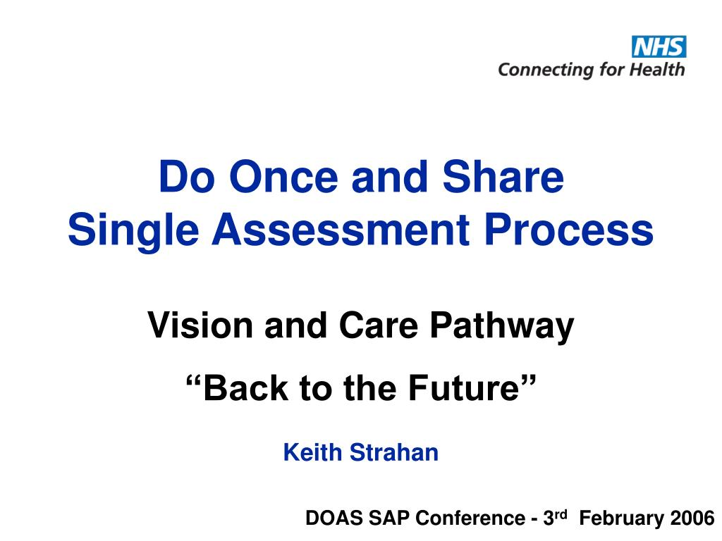 do once and share single assessment process l.