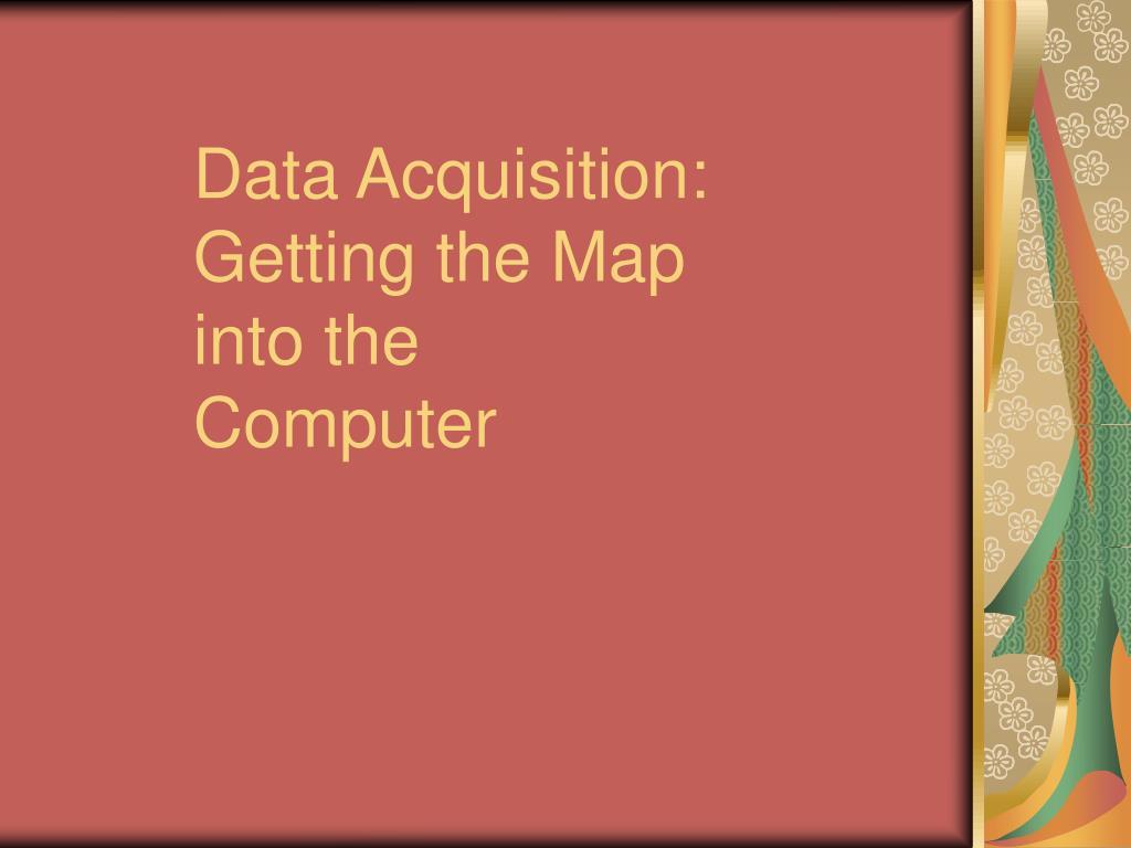 Data Acquisition: