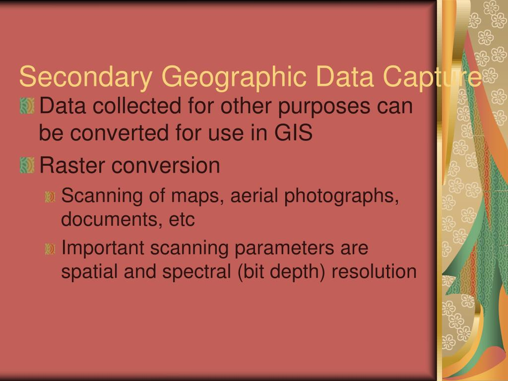 Secondary Geographic Data Capture