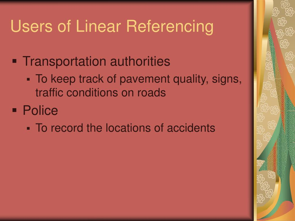 Users of Linear Referencing