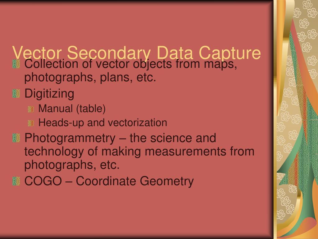 Vector Secondary Data Capture