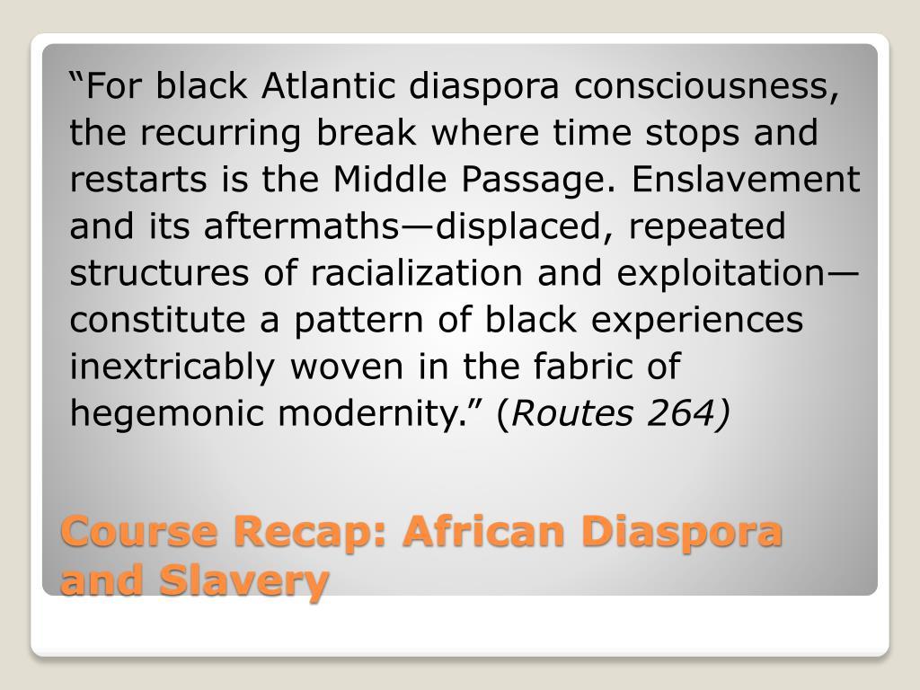 """""""For black Atlantic diaspora consciousness,"""