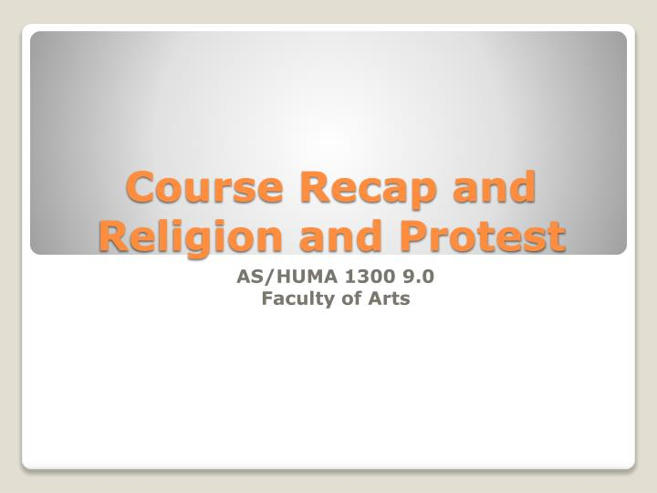 Course recap and religion and protest