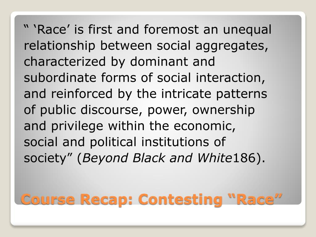 """"""" 'Race' is first and foremost an unequal"""
