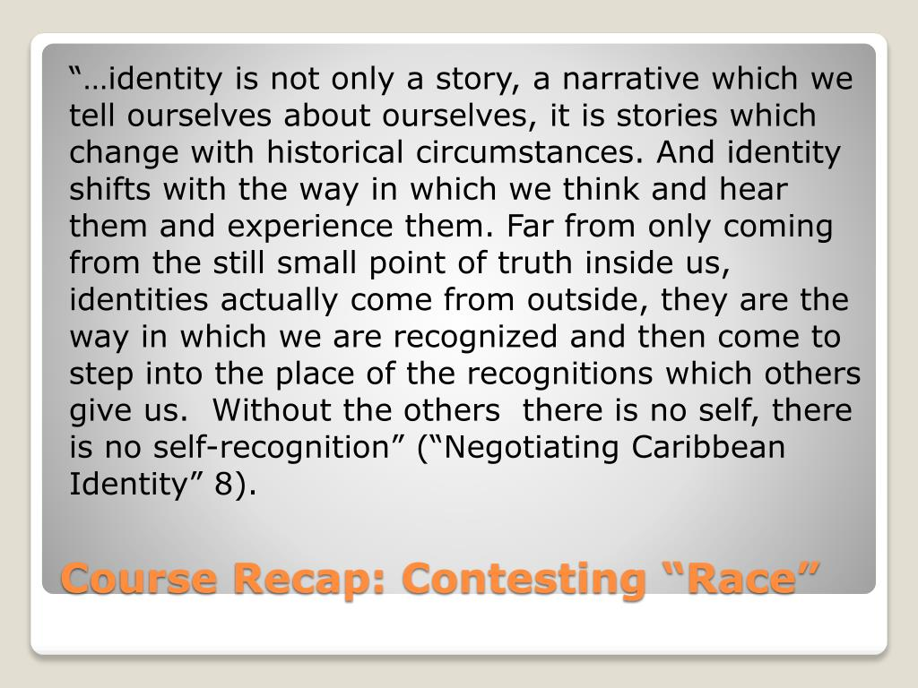 """""""…identity is not only a story, a narrative which we"""