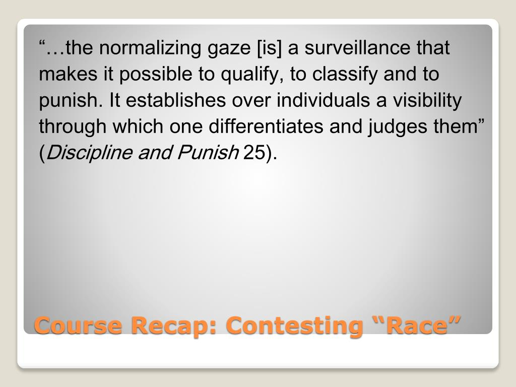 """""""…the normalizing gaze [is] a surveillance that"""