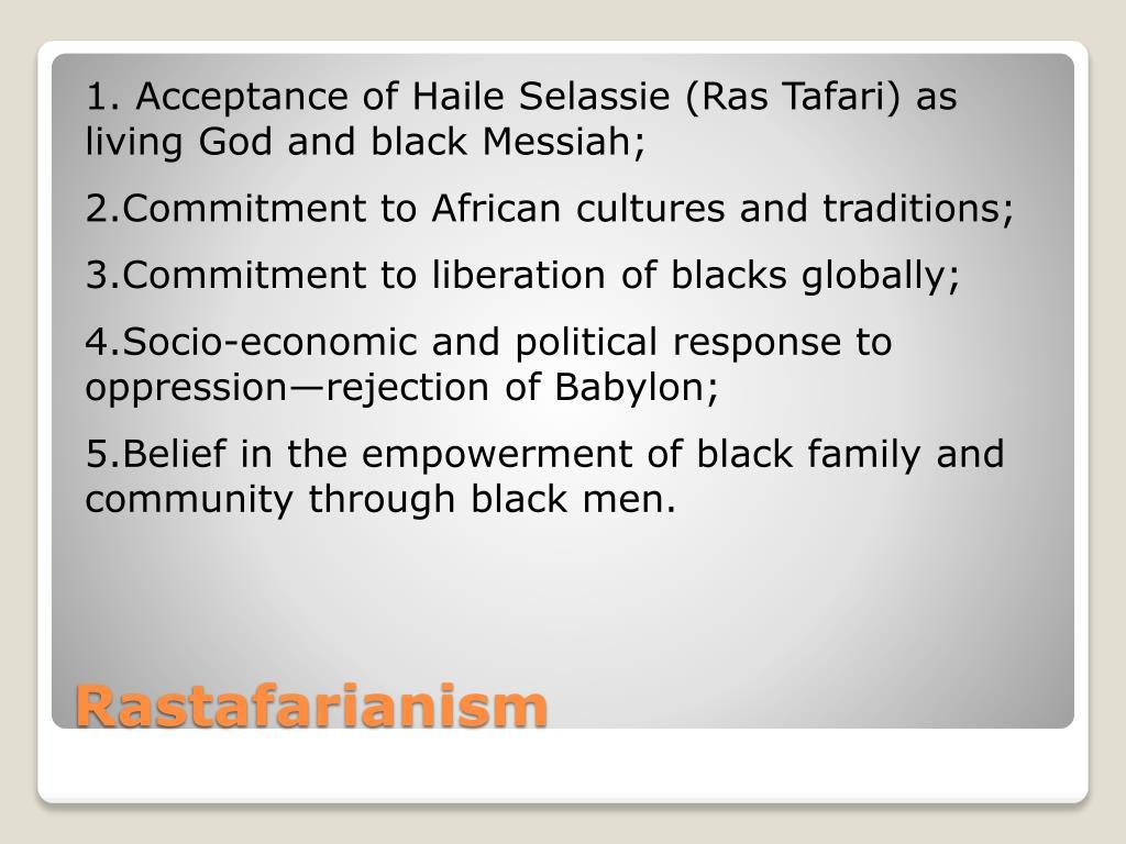 1. Acceptance of Haile Selassie (Ras Tafari) as