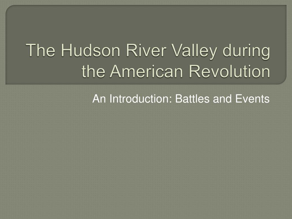 the hudson river valley during the american revolution