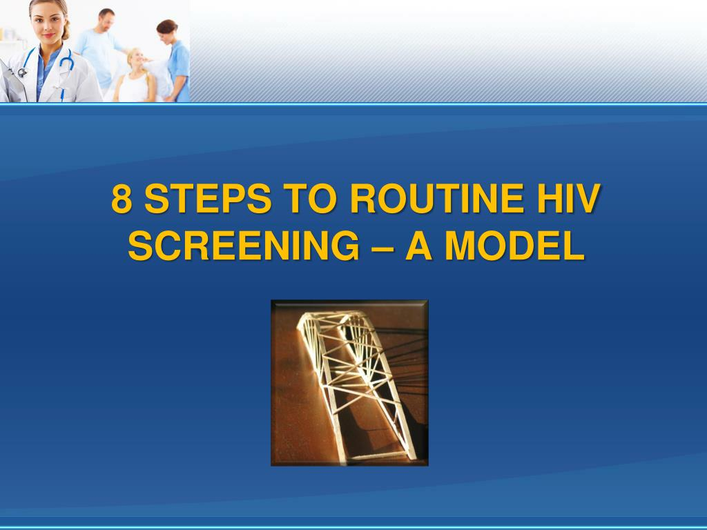 8 Steps to Routine HIV Screening – A Model