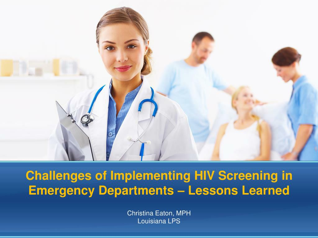 Challenges of Implementing HIV Screening in Emergency Departments – Lessons Learned