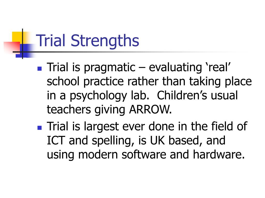 Trial Strengths