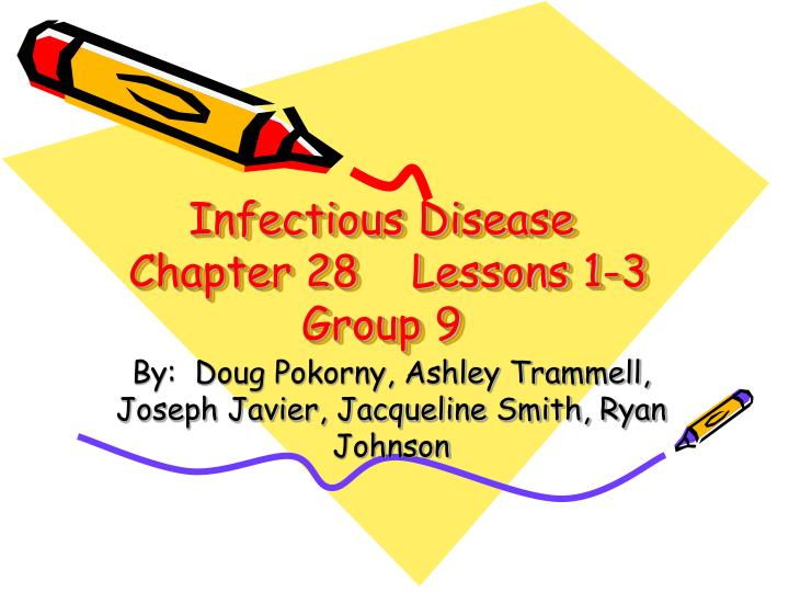 Infectious disease chapter 28 lessons 1 3 group 9