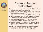 classroom teacher qualifications