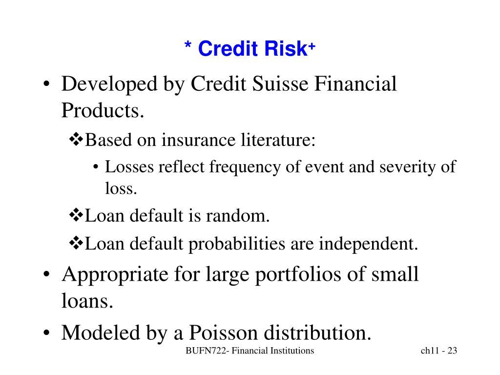 * Credit Risk
