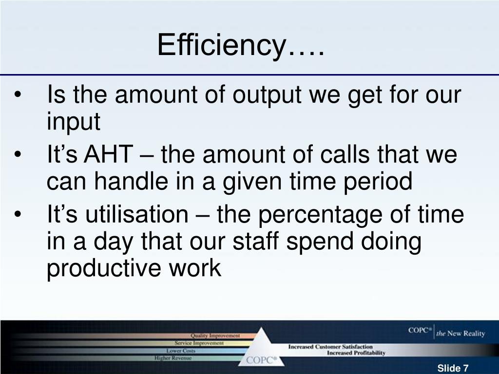 Efficiency….