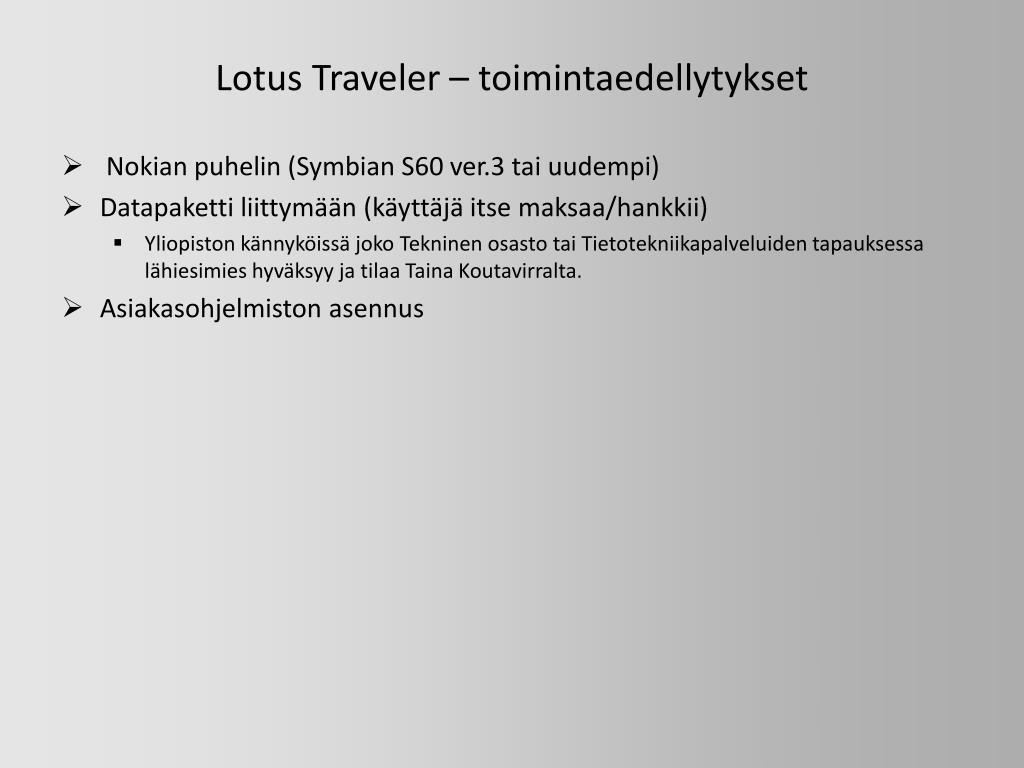 Lotus Traveler – toimintaedellytykset