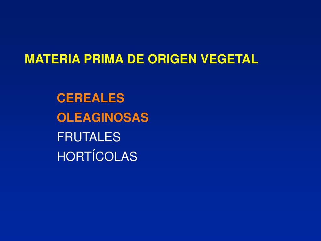 MATERIA PRIMA DE ORIGEN VEGETAL