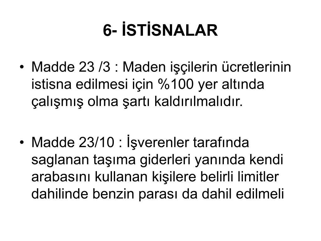 6- İSTİSNALAR