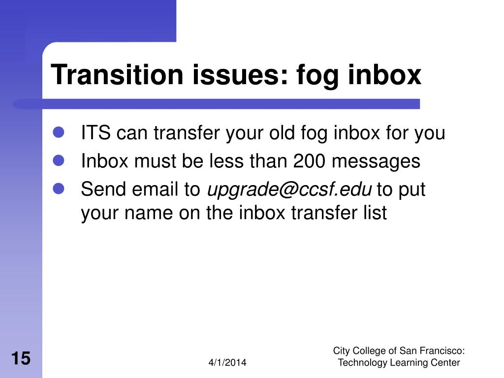 Transition issues: fog inbox