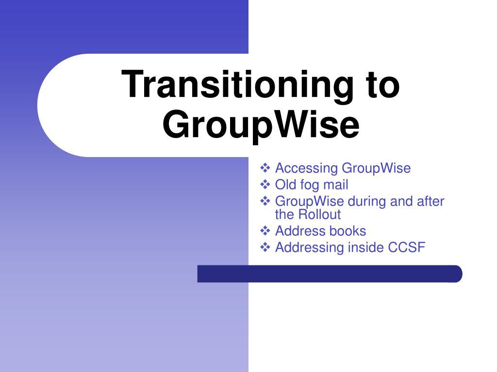 Transitioning to GroupWise