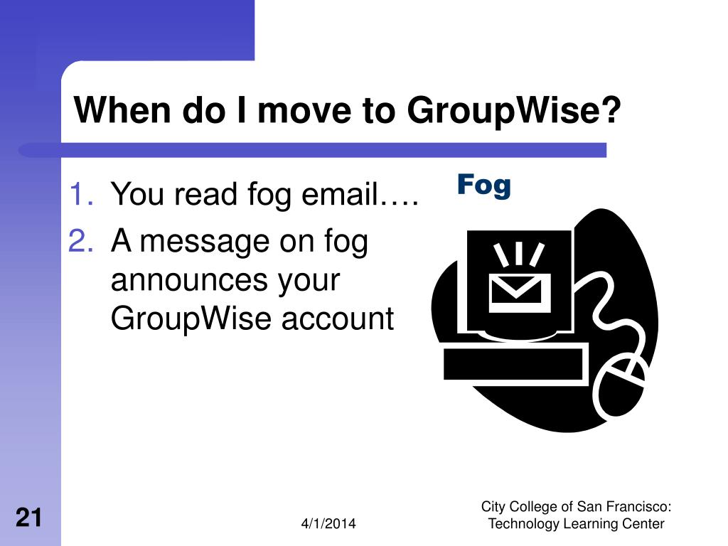 When do I move to GroupWise?