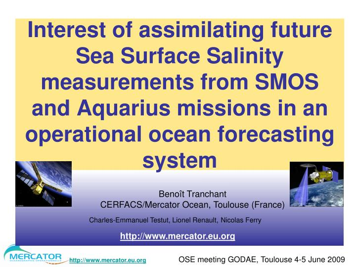 Interest of assimilating future Sea Surface Salinity measurements from SMOS and Aquarius missions in...