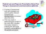 federal law and regs are prescriptive about few things in assessment and intervention 300 53252