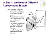 in short we need a different assessment system