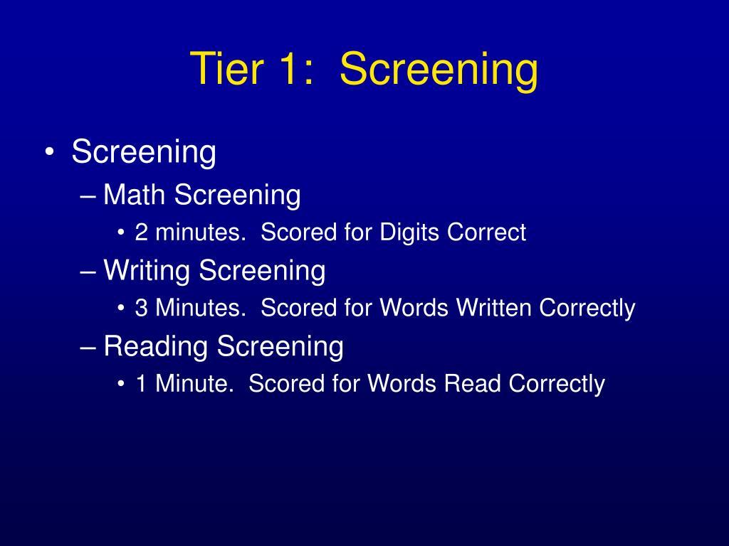 Tier 1:  Screening
