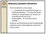 statutory phased retirement6