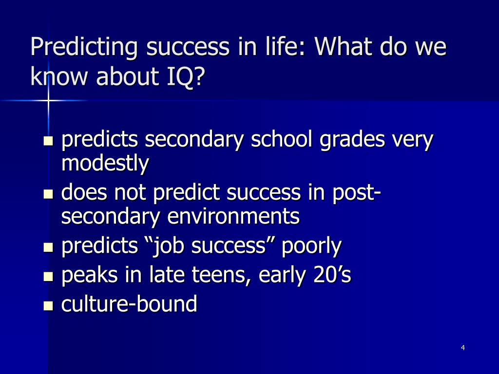 Predicting success in life: What do we know about IQ?