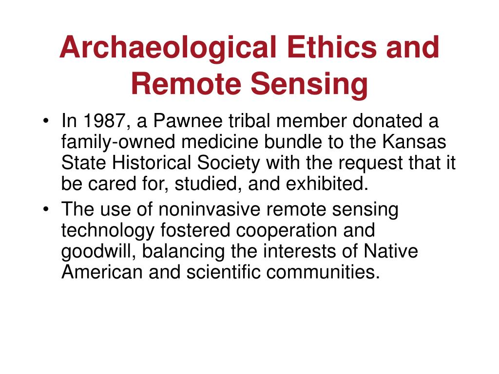 Archaeological Ethics and Remote Sensing