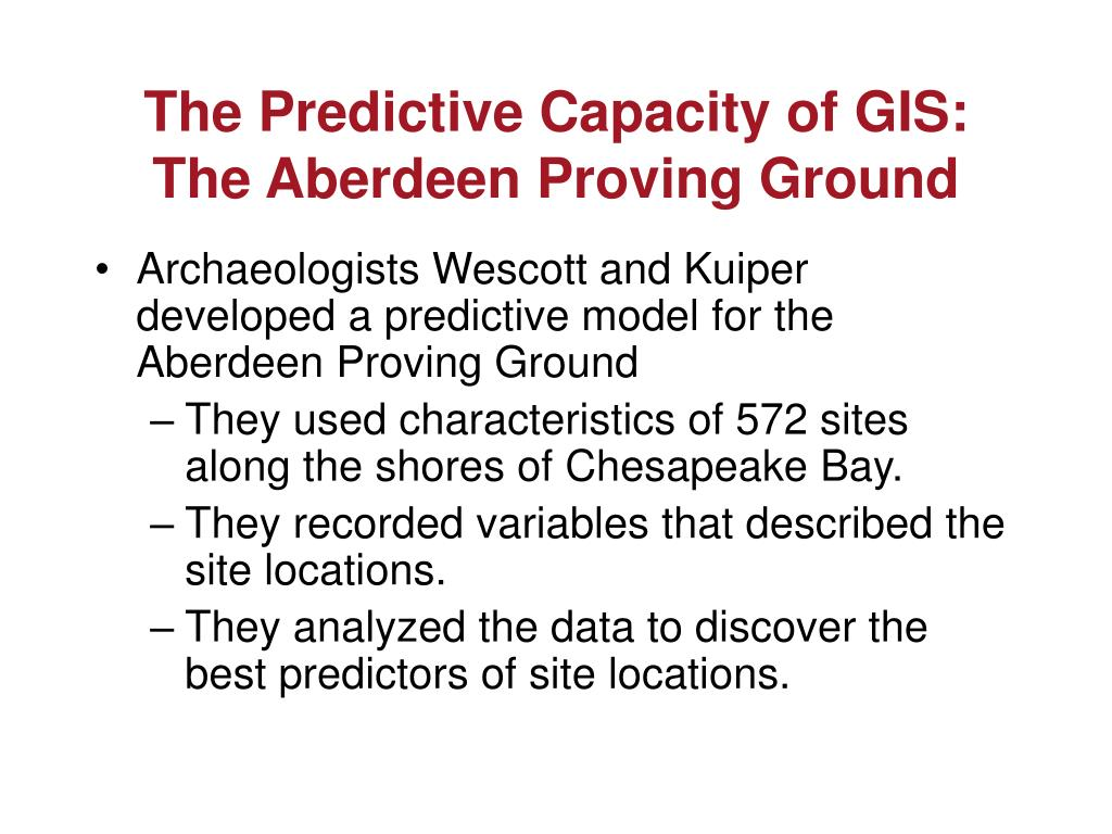 The Predictive Capacity of GIS: The Aberdeen Proving Ground