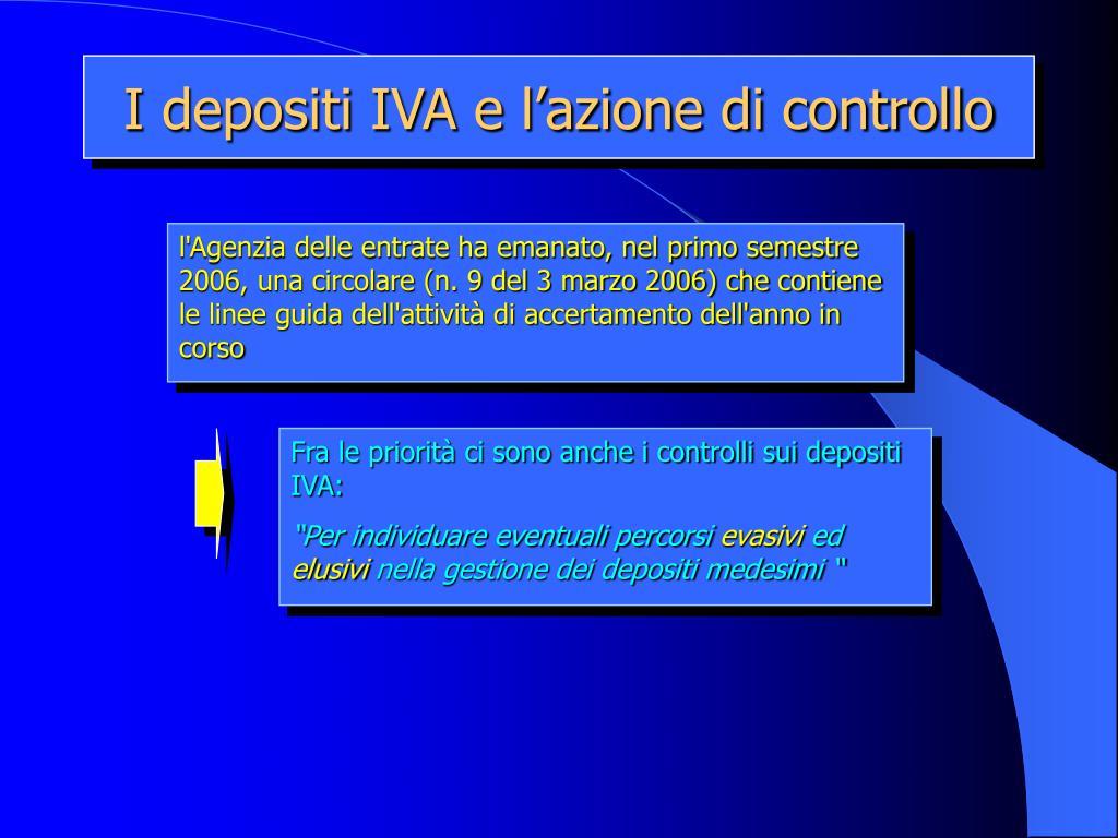 I depositi IVA e l'azione di controllo