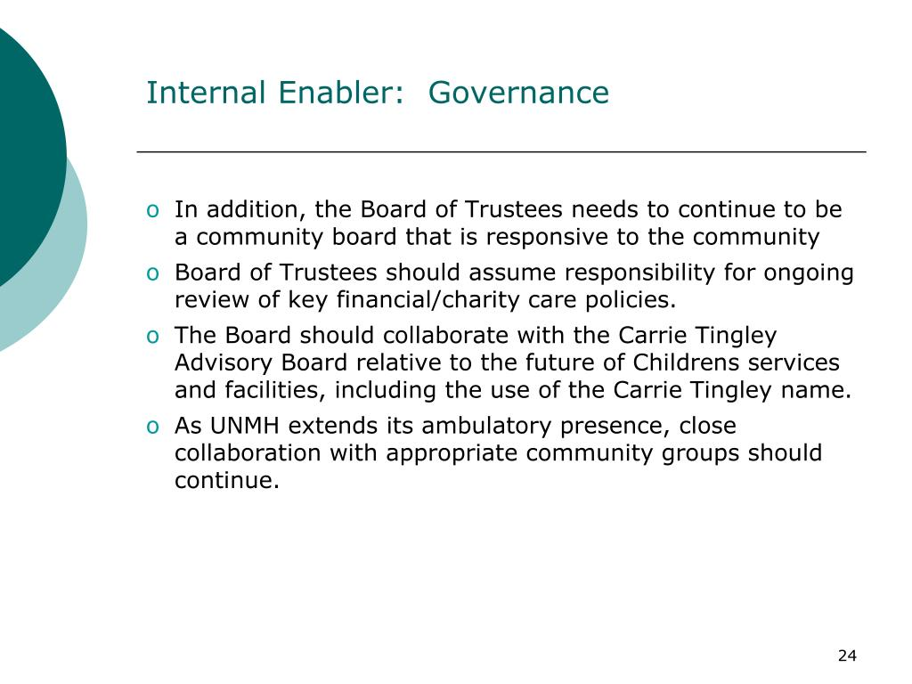 In addition, the Board of Trustees needs to continue to be a community board that is responsive to the community