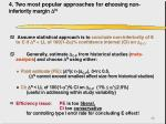 4 two most popular approaches for c hoosing non inferiority margin n