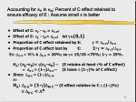 accounting for p in m percent of c effect retained to ensure efficacy of e assume small is better