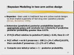 bayesian modeling in two arm active design