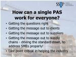how can a single pas work for everyone