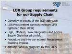 lor group requirements for our supply chain