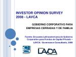 investor opinion survey 2008 lavca