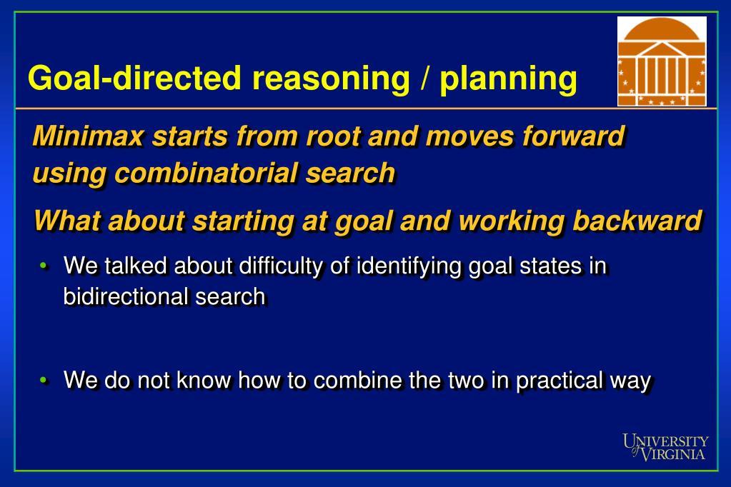 Goal-directed reasoning / planning