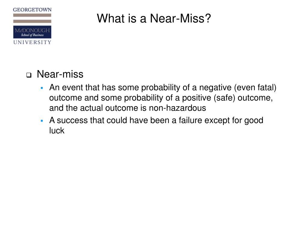 What is a Near-Miss?