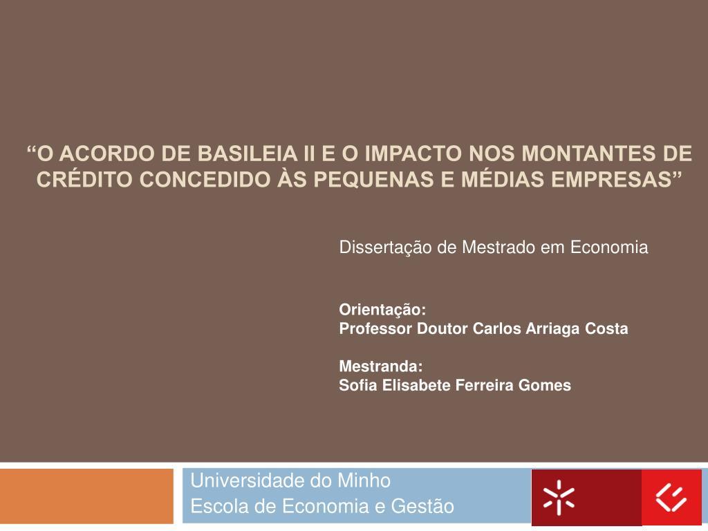 o acordo de basileia ii e o impacto nos montantes de cr dito concedido s pequenas e m dias empresas l.