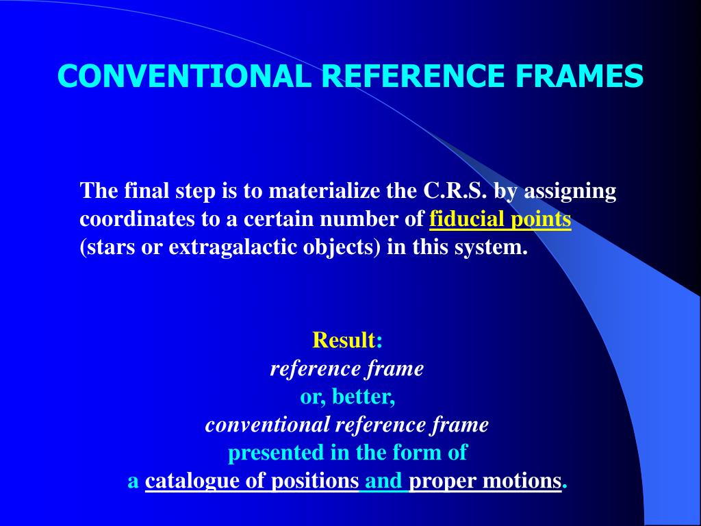 CONVENTIONAL REFERENCE FRAMES